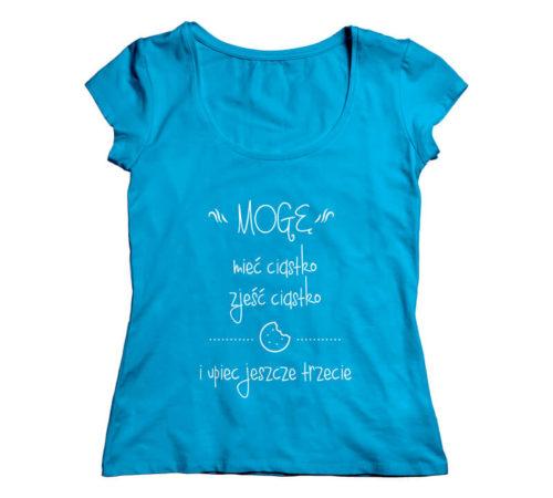 niebieska koszulka damska z nadrukiem - mogę mieć ciastko zjeść ciastko i upiec jeszcze trzecie