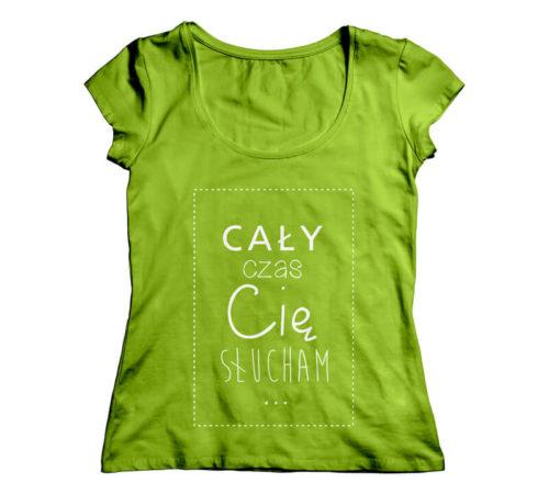 koszulka koloru zielonego damska z nadrukiem - cały czas cię słucham