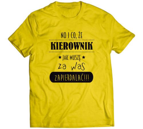 koszulka męska koloru żółtego z nadrukiem - no i co że kierownik jak muszę za was zapier*alać!