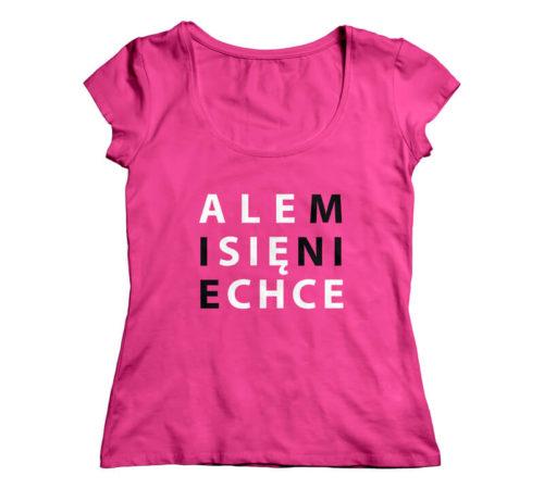 różowa damska koszulka z nadrukiem - ale mi się nie chce
