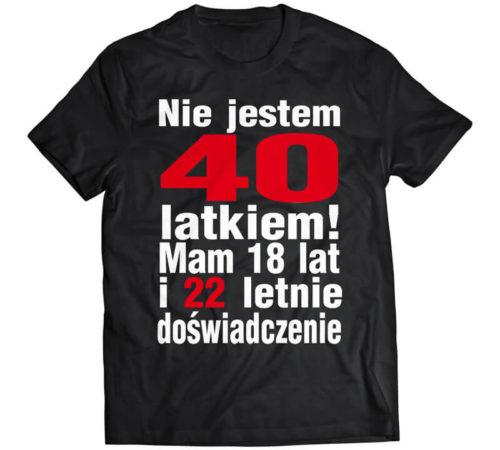 t-shirt męski koloru czarnego z nadrukiem - nie jestem 40 latkiem mam 18 lat i 22 letnie doświadczenie